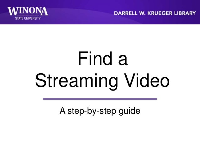 Find a Streaming Video A step-by-step guide