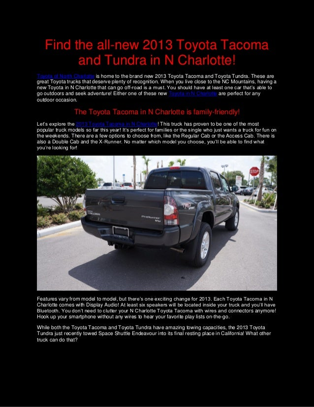 Find the all-new 2013 Toyota Tacoma         and Tundra in N Charlotte!Toyota of North Charlotte is home to the brand new 2...