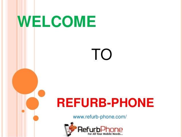 WELCOME REFURB-PHONE TO www.refurb-phone.com/