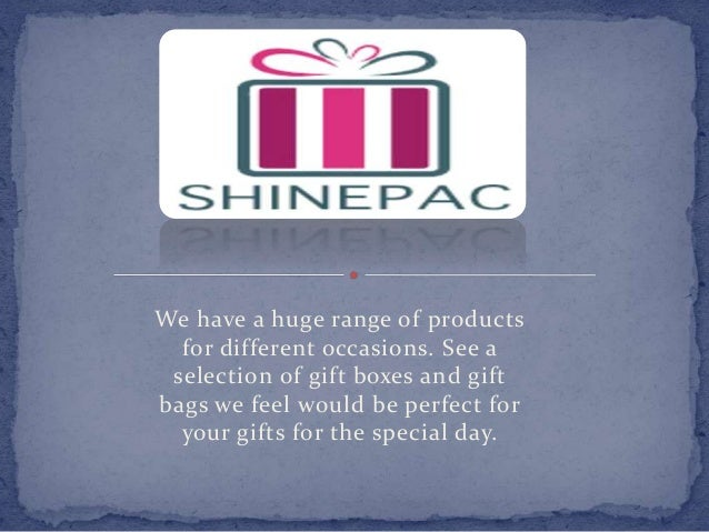 We have a huge range of products for different occasions. See a selection of gift boxes and gift bags we feel would be per...