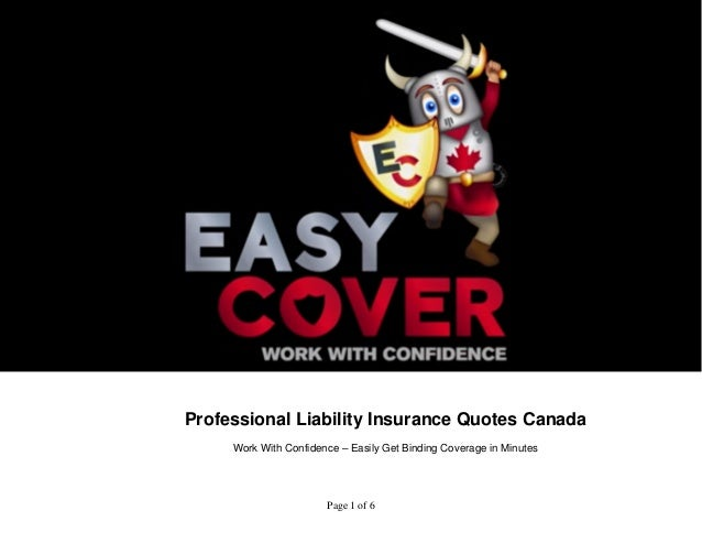 Professional Liability Insurance Quotes Canada  Work With Confidence – Easily Get Binding Coverage in Minutes  Page 1 of 6