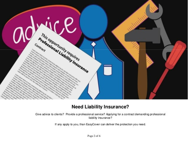 Need Liability Insurance?  Give advice to clients? Provide a professional service? Applying for a contract demanding profe...