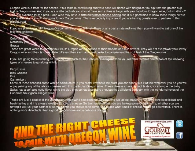 www.gourmetrecipe.com Oregon wine is a treat for the senses. Your taste buds will sing and your nose will dance with delig...