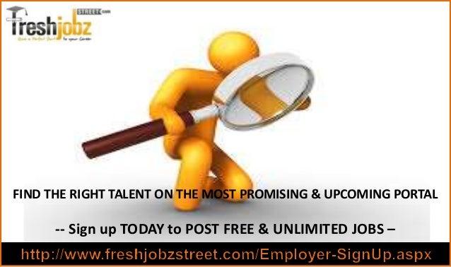 FIND THE RIGHT TALENT ON THE MOST PROMISING & UPCOMING PORTAL -- Sign up TODAY to POST FREE & UNLIMITED JOBS –