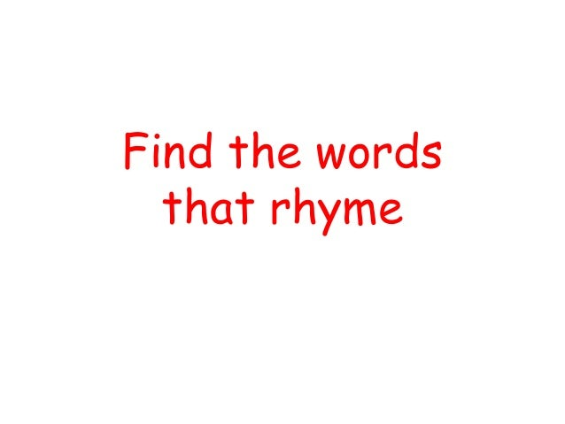 Find the words that rhyme