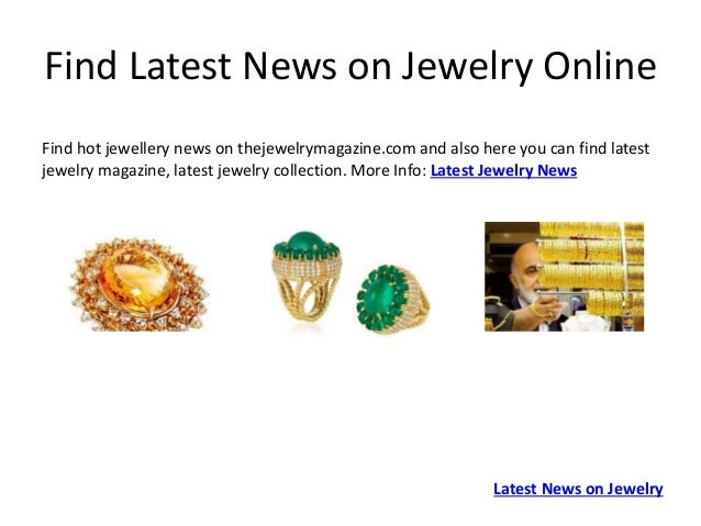 Find trusted vendor and jewelry news online for Where to buy jewelry online
