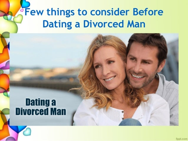Cons of dating a divorced man
