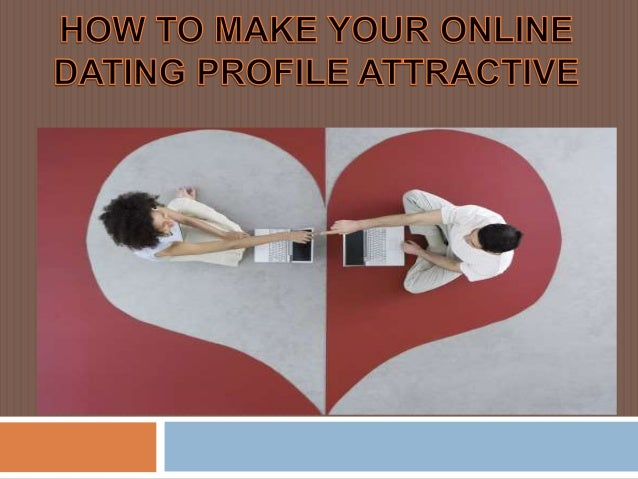 How to make an interesting dating profile
