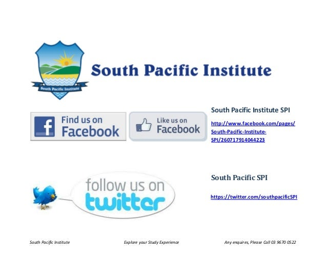 South Pacific Institute Explore your Study Experience Any enquires, Please Call 03 9670 0522 South Pacific Institute SPI h...