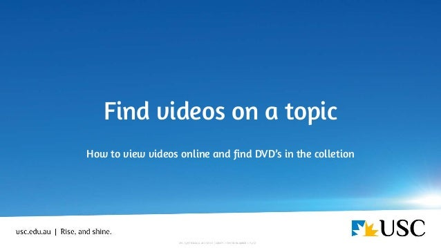 Find videos on a topic How to view videos online and find DVD's in the colletion