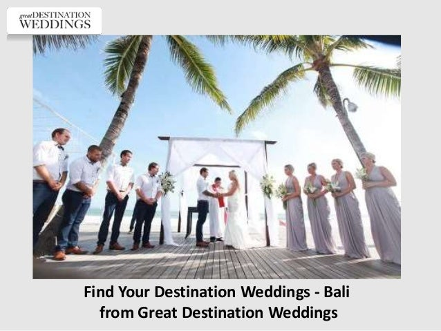 Find Your Destination Weddings - Bali from Great Destination Weddings