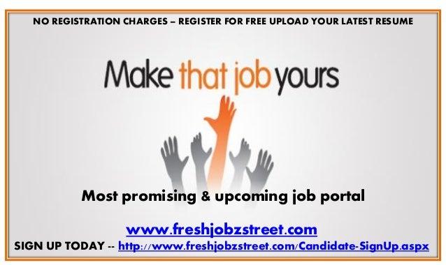 Most promising & upcoming job portal www.freshjobzstreet.com SIGN UP TODAY -- http://www.freshjobzstreet.com/Candidate-Sig...
