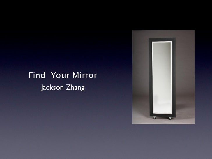 Find Your Mirror  Jackson Zhang