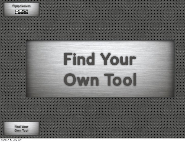 @pipcleaves                        Find Your                        Own Tool            Find Your            Own ToolSunda...