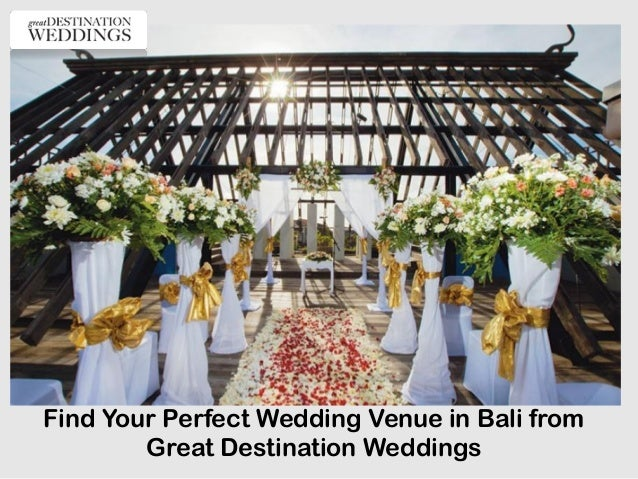 Find Your Perfect Wedding Venue In Bali From Great Destination Weddinu2026