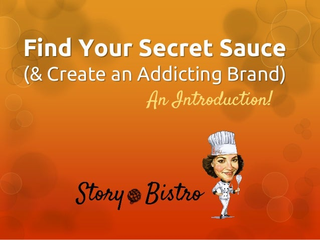 Find Your Secret Sauce (& Create an Addicting Brand) An Introduction!