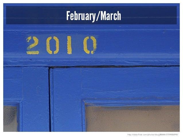 February/March  http://www.flickr.com/photos/doug88888/3709856898/