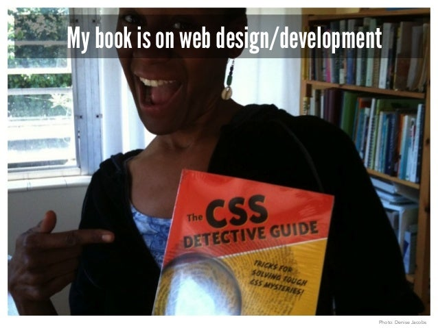 My book is on web design/development  Photo: Denise Jacobs