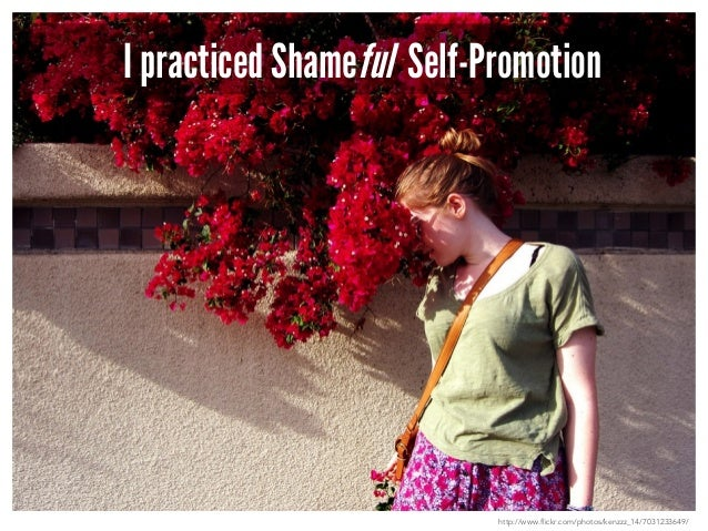 I practiced Shameful Self-Promotion  http://www.flickr.com/photos/kenzzz_14/7031233649/