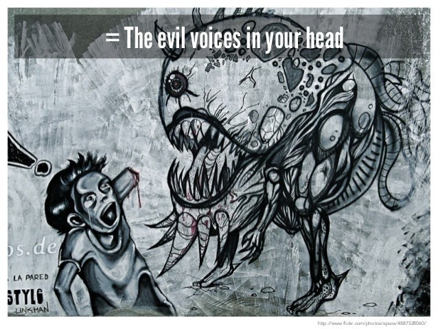 aka The Inner Critic  http://www.flickr.com/photos/lance_mountain/2849396572/
