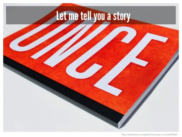 Let me tell you a story  http://www.behance.net/gallery/Once-Upon-a-Time/2918365