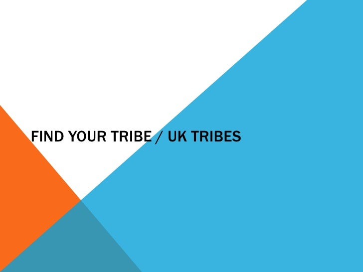 Find Your Tribe / UK Tribes<br />