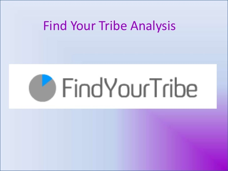 Find Your Tribe Analysis<br />
