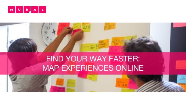 FIND YOUR WAY FASTER: MAP EXPERIENCES ONLINE