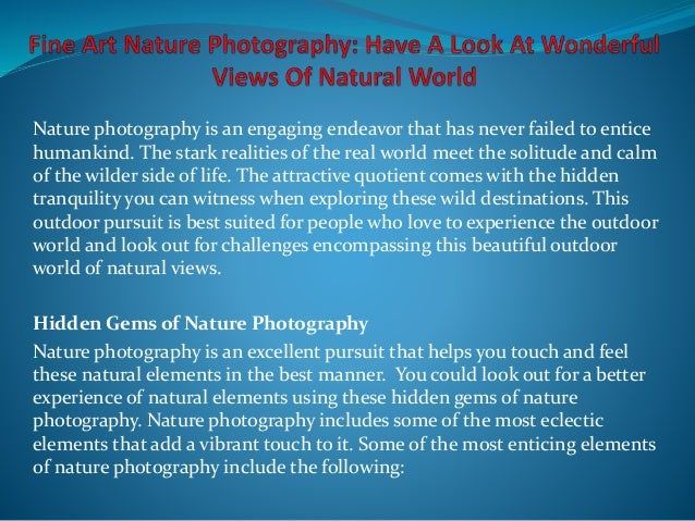 Nature photography is an engaging endeavor that has never failed to entice humankind. The stark realities of the real worl...