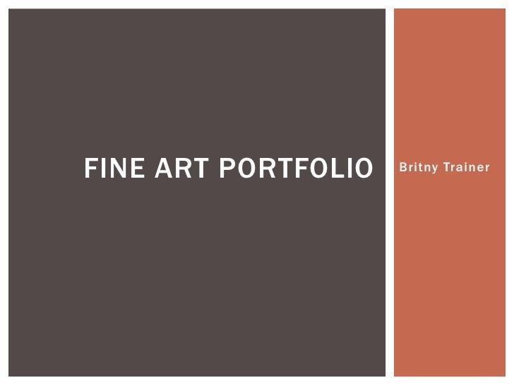 Britny Trainer<br />Fine Art Portfolio<br />