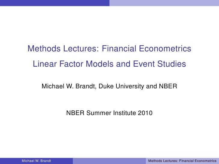 Methods Lectures: Financial Econometrics       Linear Factor Models and Event Studies             Michael W. Brandt, Duke ...