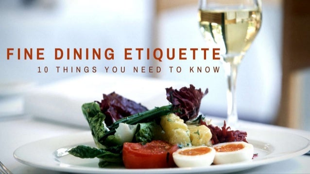 Fine Dining Etiquette: 10 Things You Need To Know