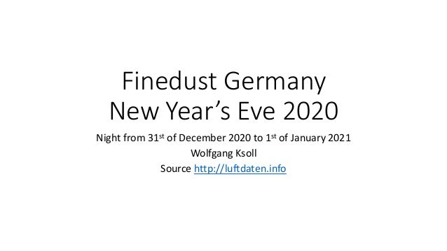Finedust Germany New Year's Eve 2020 Night from 31st of December 2020 to 1st of January 2021 Wolfgang Ksoll Source http://...
