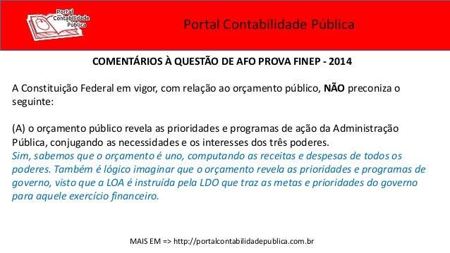 Portal Contabilidade Pública COMENTÁRIOS À QUESTÃO DE AFO PROVA FINEP - 2014  A Constituição Federal em vigor, com relação...