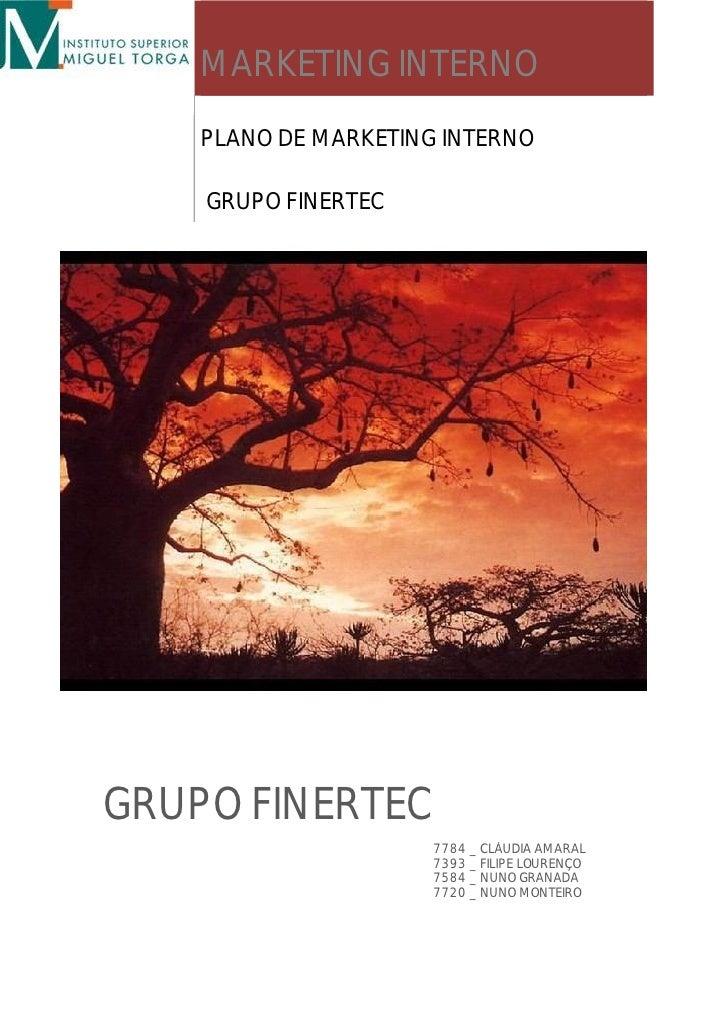 MARKETING INTERNO     PLANO DE MARKETING INTERNO      GRUPO FINERTEC     GRUPO FINERTEC                       7784 _ CLÁUD...