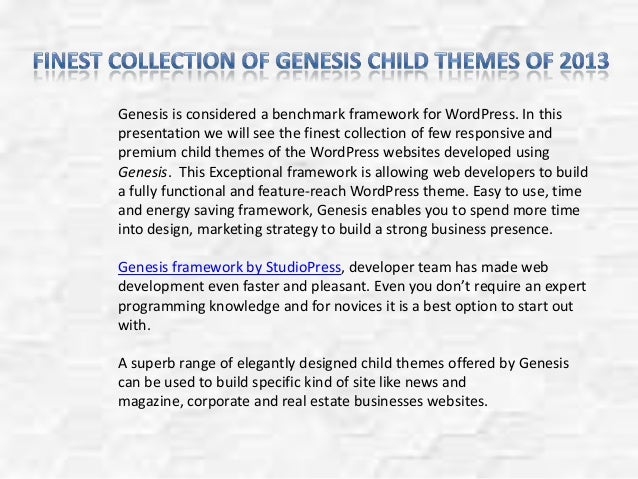 Genesis is considered a benchmark framework for WordPress. In thispresentation we will see the finest collection of few re...
