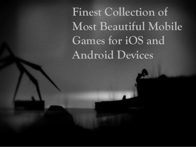 Finest Collection of Most Beautiful Mobile Games for iOS and Android Devices