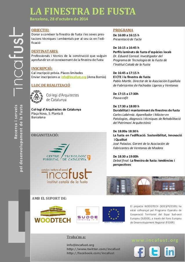 Recercaiserveis peldesenvolupamentdelafusta LA FINESTRA DE FUSTA Barcelona, 28 d'octubre de 2014 OBJECTIU: Donar a conèixe...