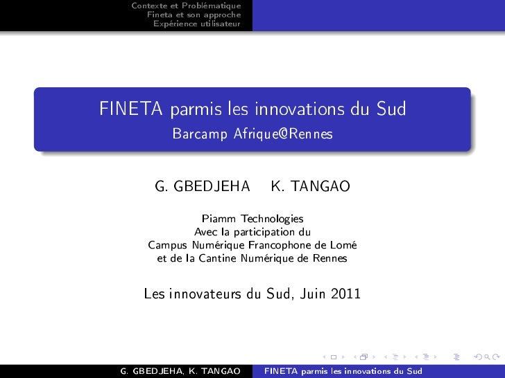 Contexte et Problématique      Fineta et son approche        Expérience utilisateurFINETA parmis les innovations du Sud   ...