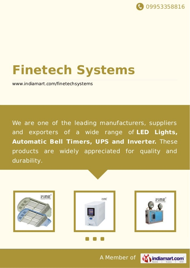 09953358816 A Member of Finetech Systems www.indiamart.com/finetechsystems We are one of the leading manufacturers, suppli...
