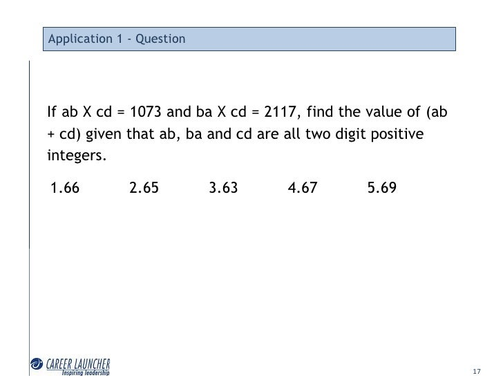 Application 1 - Question     If ab X cd = 1073 and ba X cd = 2117, find the value of (ab + cd) given that ab, ba and cd ar...