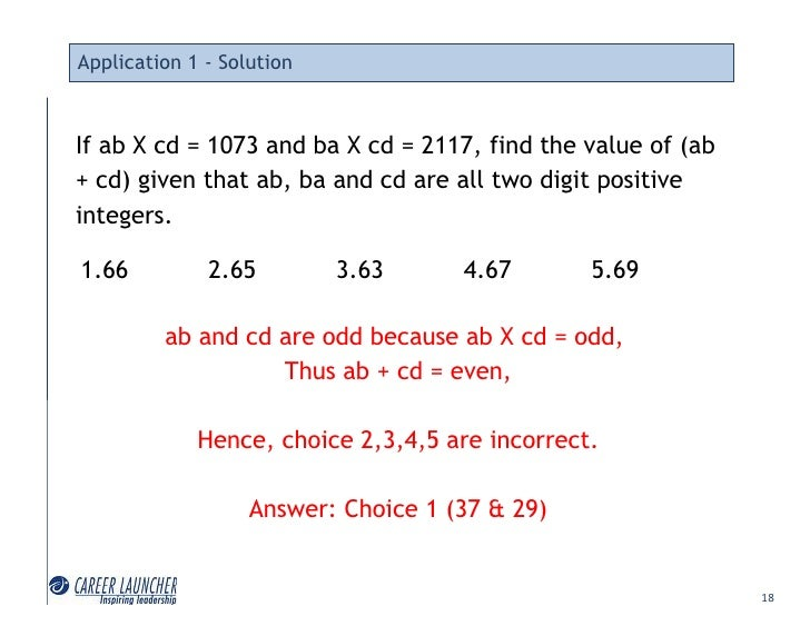 Application 1 - Solution    If ab X cd = 1073 and ba X cd = 2117, find the value of (ab + cd) given that ab, ba and cd are...