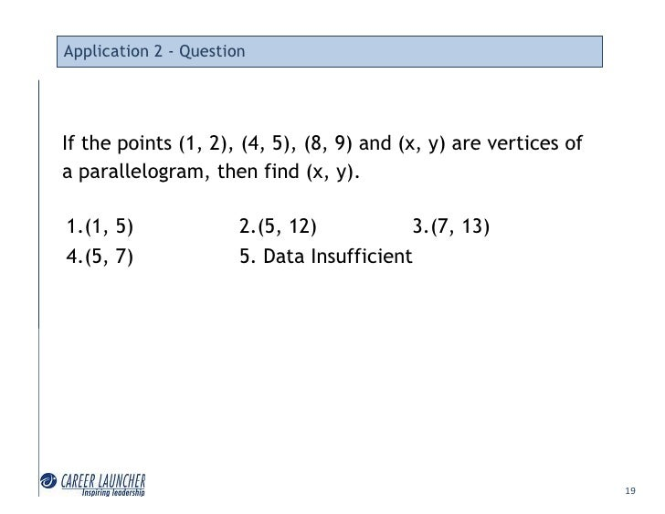 Application 2 - Question     If the points (1, 2), (4, 5), (8, 9) and (x, y) are vertices of a parallelogram, then find (x...