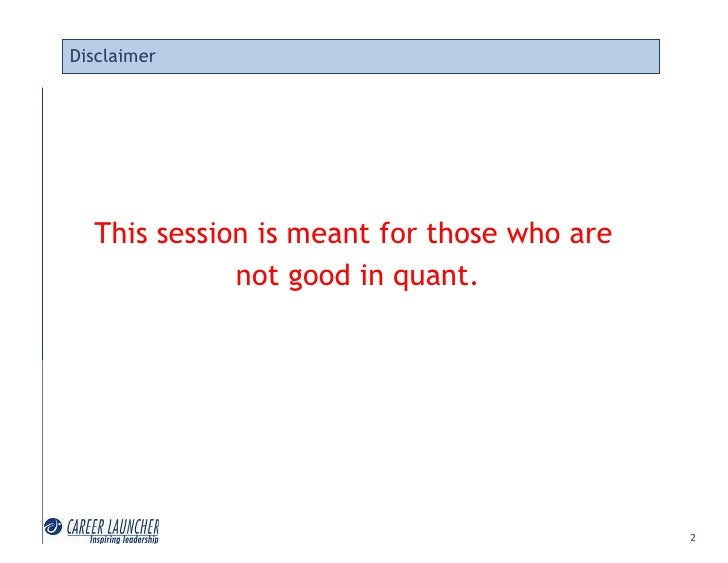 Disclaimer       This session is meant for those who are              not good in quant.                                  ...