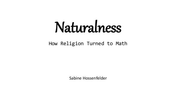 Sabine Hossenfelder Naturalness How Religion Turned to Math