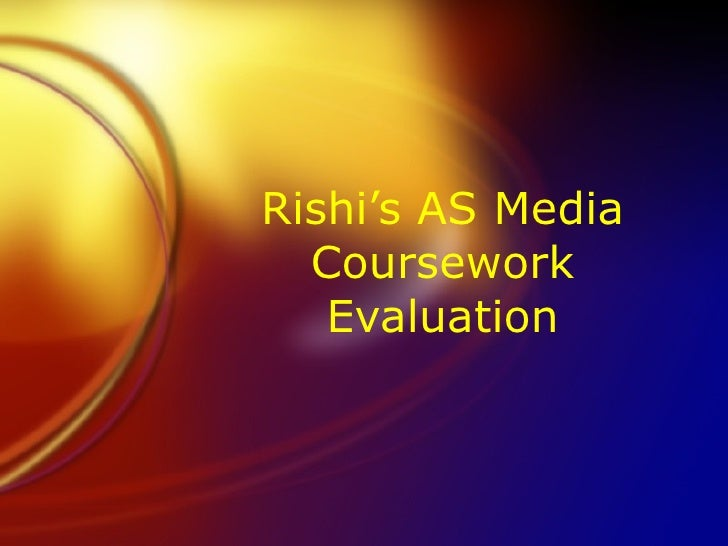 Rishi's AS Media Coursework Evaluation