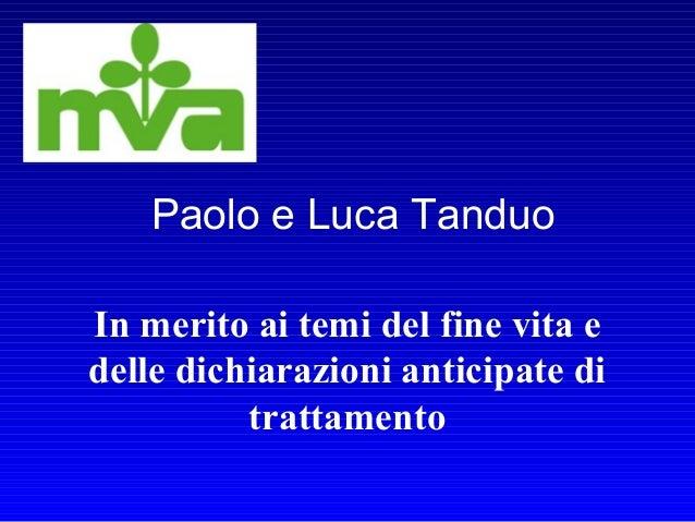 Paolo e Luca Tanduo In merito ai temi del fine vita e delle dichiarazioni anticipate di trattamento