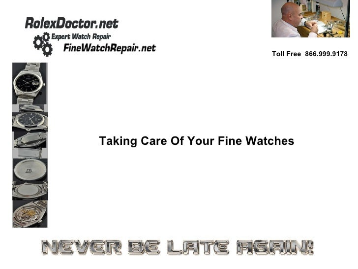 Toll Free  866.999.9178 Taking Care Of Your Fine Watches