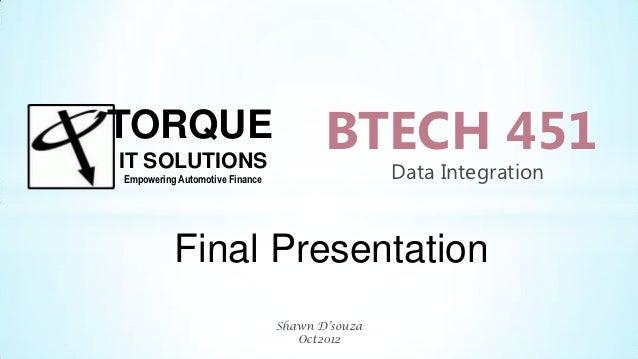 TORQUEIT SOLUTIONS                                       BTECH 451Empowering Automotive Finance                   Data Int...