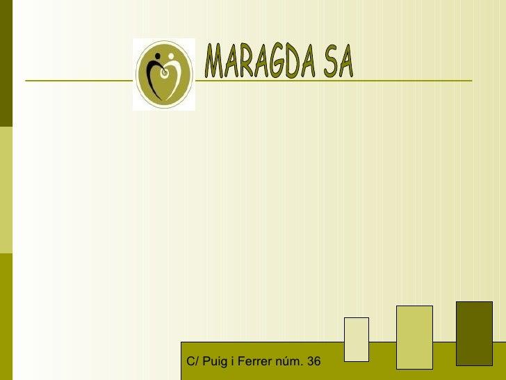 MARAGDA SA C/ Puig i Ferrer núm. 36